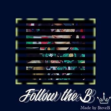 Follow the B