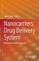 Nanocarriers: Drug Delivery System: An Evidence Based Approach