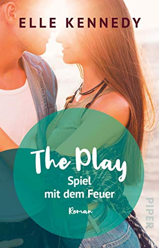 The Play – Spiel mit dem Feuer: Roman (Briar U 3)
