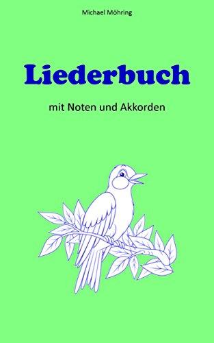 Liederbuch: mit Noten und Akkorden