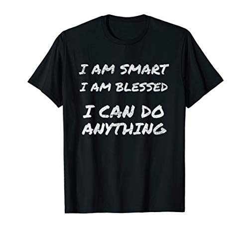 I Am Smart And Blessed Inspirational Quote For Moms Girl T-Shirt