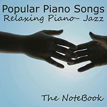 Popular Piano Songs - Relaxing Piano - Jazz - The Notebook