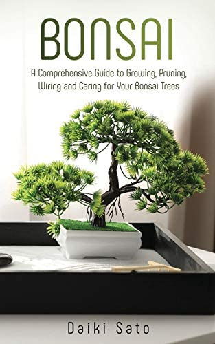 Bonsai A Comprehensive Guide to Growing Pruning Wiring and Caring for Your Bonsai Trees product image