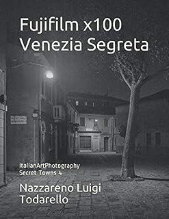 Fujifilm x100 Venezia Segreta: ItalianArtPhotography Secret Towns 4