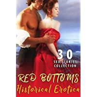 RED BOTTOMS : 30 HISTORICAL EROTICA SEX STORIES COLLECTION (English Edition)