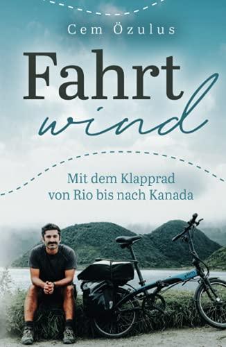 Buchseite und Rezensionen zu 'Fahrtwind – Mit dem Klapprad von Rio bis nach Kanada' von Cem Özulus