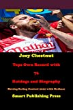 Joey Chestnut Tops Own Record with 76 Hotdogs and Biography: Hotdog Eating Contest 2021 with Nathan (English Edition)