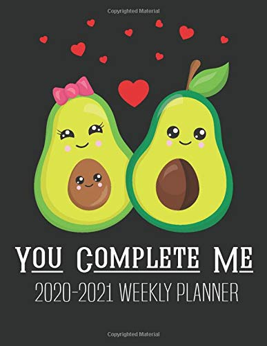 You Complete Me Avocado 2020-2021 Weekly Planner: Avocado Cover Two Year Weekly Planner | 24 Months Agenda from Jan 2020 - Dec 2021 Large size 8.5 x 11 Calendar for Mom, Girls, Women, Grandma