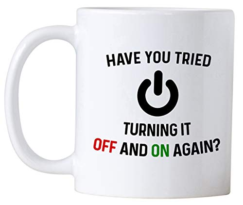 Have You Tried Turning It Off And On Again Mug 11 Oz Coffee Mug. Funny Computer Nerd Gifts. Gift Idea for Office or Geek Coworkers.