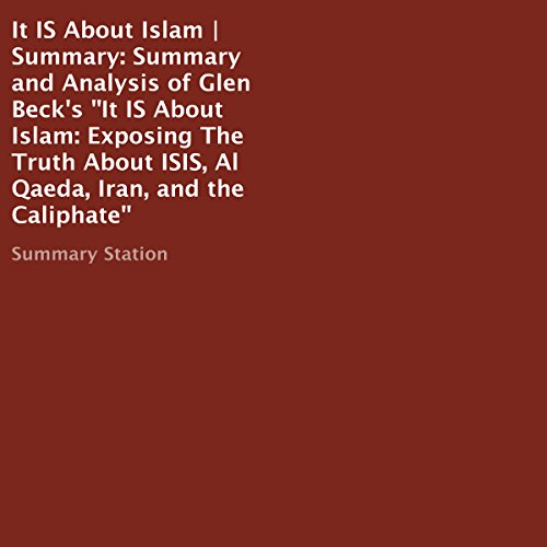 It IS About Islam | Summary and Analysis of Glen Beck's It IS About Islam audiobook cover art