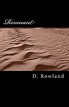 Remnant (The City State Trilogy Book 1) by [D. Rowland]