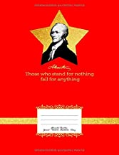 """A. Hamilton """"Those who stand for nothing fall for anything"""": Alexander Hamilton Composition Notebook Wide Ruled Line Paper Notepad for Writing. A ... students, school lessons (German Edition)"""