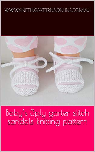 Baby's 3ply garter stitch sandals knitting pattern - Zara (English Edition)