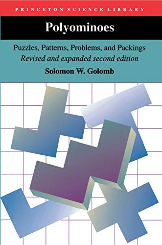 Polyominoes: Puzzles, Patterns, Problems, and Packings - Revised and Expanded Second Edition (Princeton Science Library)