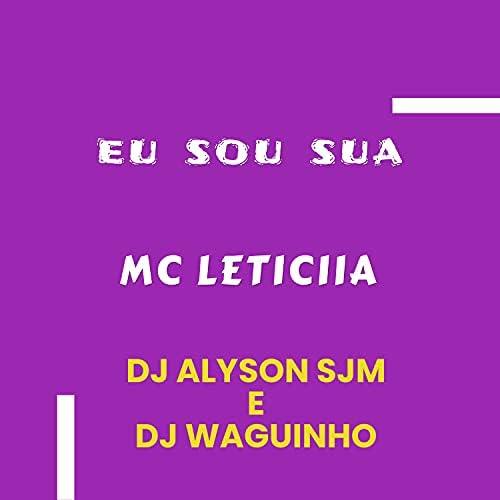 MC LETICIIA, Dj alyson sjm & DjWaguinho