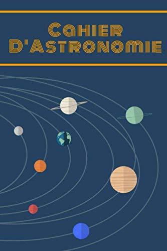 Cahier d'Astronomie | 101 Pages: 50 Doubles Fiches d'observation à Remplir | Observation des étoiles, des Constellations, de la Lune et des Curiosités du Ciel | Adulte et Enfant