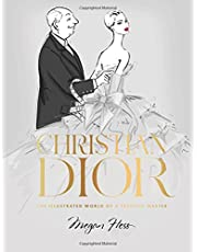Christian Dior: The Illustrated World of a Fashion Master