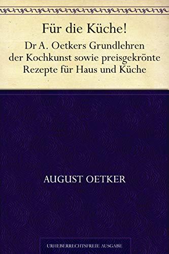Für die Küche! Dr. A. Oetkers Grundlehren der Kochkunst sowie preisg