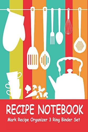 Mark Recipe Organizer 3 Ring Binder Set: Favorite Recipes-Durable Gloss Laminated Cover!