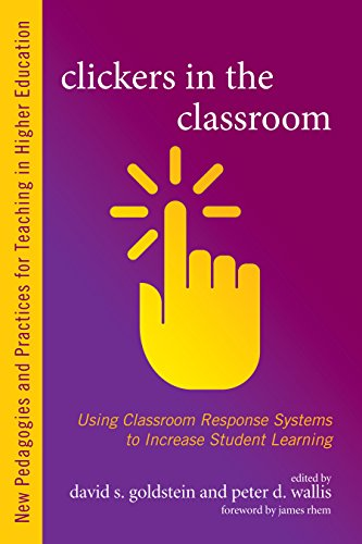 Clickers in the Classroom: Using Classroom Response Systems to Increase Student Learning (New Pedagogies and Practices for Teaching in Higher Education) (English Edition)