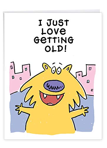 Big Appreciation Birthday Card With Envelope - Humorous 'Love Getting Old' - Happy Birthday, You're Getting Another Year Older Again - Happy Bday Greeting Card (XL 8.5 x 11 Inch) J9673