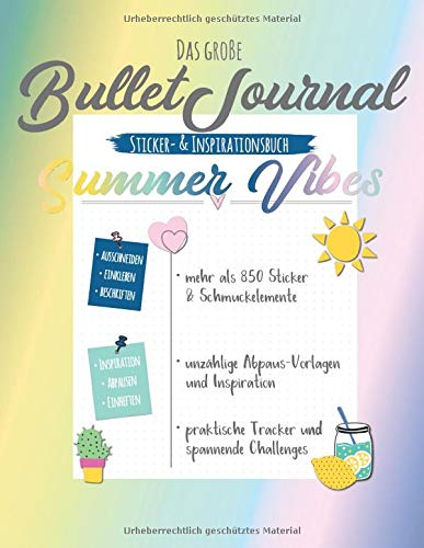 Das große Bullet Journal Sticker- und Inspirationsbuch: Sommer Farben I 850+ beschreibbare Sticker, Vorlagen, Tracker & Deko-Elemente I Nicht ... Einheften (BuJo Zubehör Farbwelten, Band 4)
