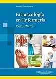 Farmacologia en enfermeria (incluye version digital): Casos Clínicos (Incluye versión digital)