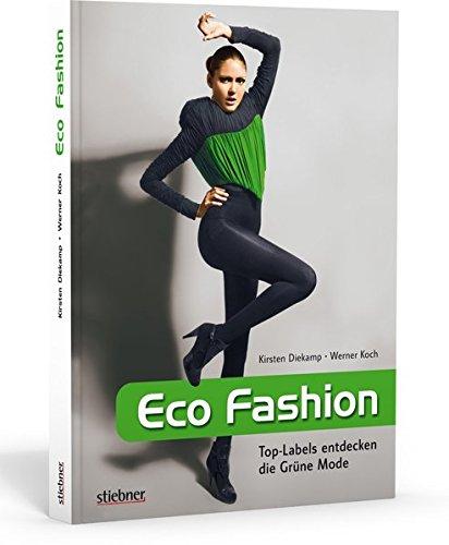 Eco Fashion - Top-Labels entdecken die Grüne Mode