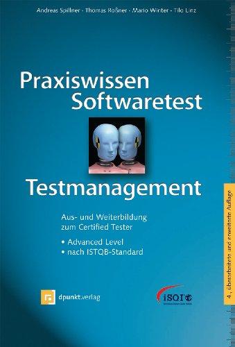Praxiswissen Softwaretest – Testmanagement: Aus- und Weiterbildung zum Certified Tester – Advanced Level nach ISTQB-Standard (iSQl-Reihe)