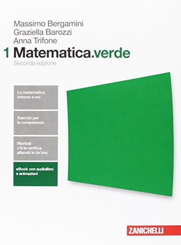 Matematica.verde. Algebra. Geometria. Statistica. Per le Scuole superiori. Con Contenuto digitale per accesso on line (Vol. 1)