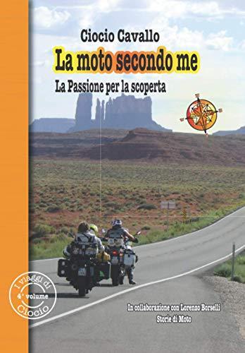 La Moto seconde me: La Passione per la scoperta