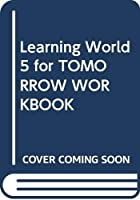 Learning World 5 for TOMORROW WORKBOOK