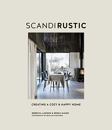Scandi Rustic Style: Creating a cozy & happy home (English Edition)