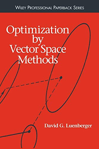 Optimization by Vector Space Methods (Series in Decision and Control)の詳細を見る