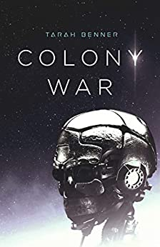 Colony War (The Elderon Chronicles Book 2) by [Tarah Benner]