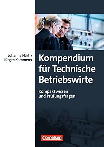 Erfolgreich im Beruf: Kompendium für Technische Betriebswirte: Kompaktwissen und Prüfungsfragen (Erfolgreich im Beruf / Fach- und Studienbücher)
