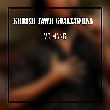 Khrish Tawh Gualzawhna