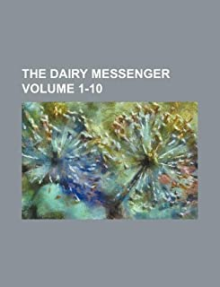 The Dairy Messenger Volume 1-10