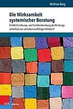 Die Wirksamkeit systemischer Beratung: ErhAht Erziehungs- und Familienberatung die Bindungssicherheit von verhaltensauffAlligen Kindern?