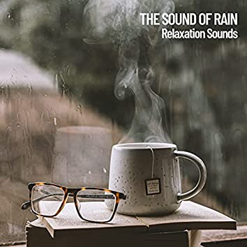 The Sound of Rain: Relaxation Sounds