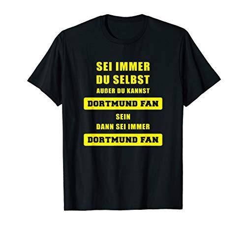 T-Shirt Für Dortmundfans - Sei Immer Dortmund Fan Spruch