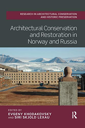 Compare Textbook Prices for Architectural Conservation and Restoration in Norway and Russia Routledge Research in Architectural Conservation and Historic Preservation 1 Edition ISBN 9780367208028 by Khodakovsky, Evgeny,Lexau, Siri Skjold