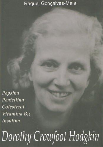 Dorothy Crowfoot Hodgkin. Pepsina. Penicilina. Colesterol. Vitamina B12. Insulina