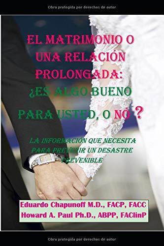 EL MATRIMONIO O UNA RELACIÓN PROLONGADA: ¿ES algo BUENO PARA USTED, O NÓ ?: La Información que N