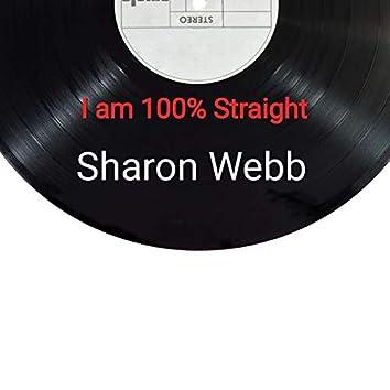 I Am 100% Straight
