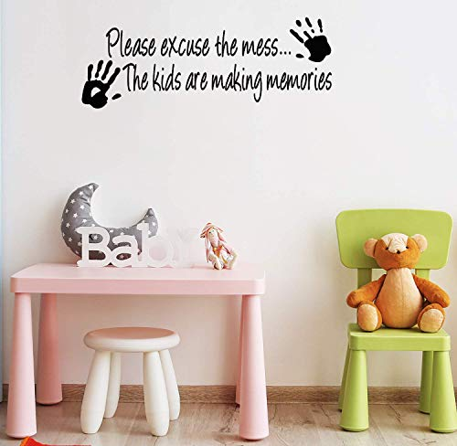 Please Excuse the Mess the Children Are Making Memories Quotes Sayings Words Wall Decal Vinyl Wall Decal Wall Art Inspirational Uplifting