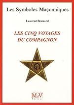 Les cinq voyages du compagnon de Laurent Bernard