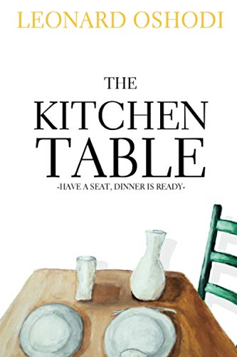 The Kitchen Table: Have a Seat, Dinner is Ready