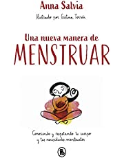 Una nueva manera de menstruar: Conociendo y respetando tu cuerpo y tus necesidades menstruales (Bruguera Tendencias)