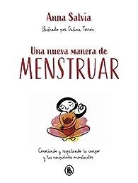 Una nueva manera de menstruar: Conociendo y respetando tu cuerpo y tus necesidades menstruales par Anna Salvia